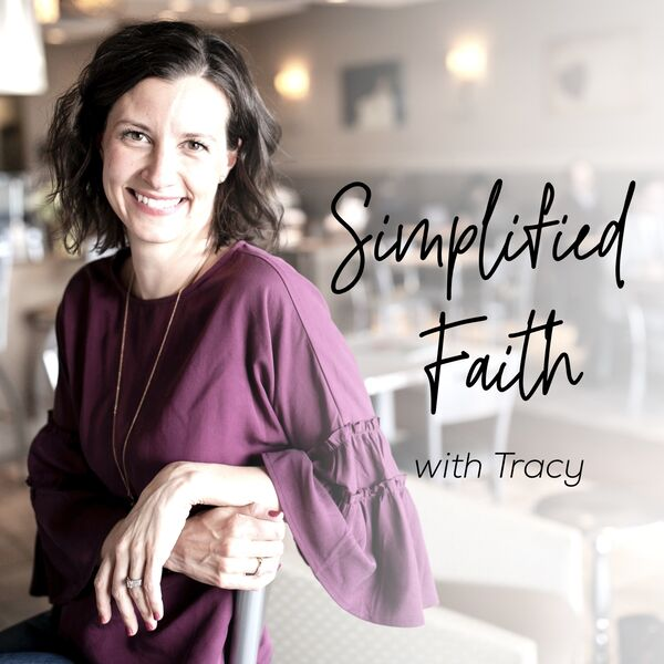 Simplified Faith with Tracy Podcast Artwork Image