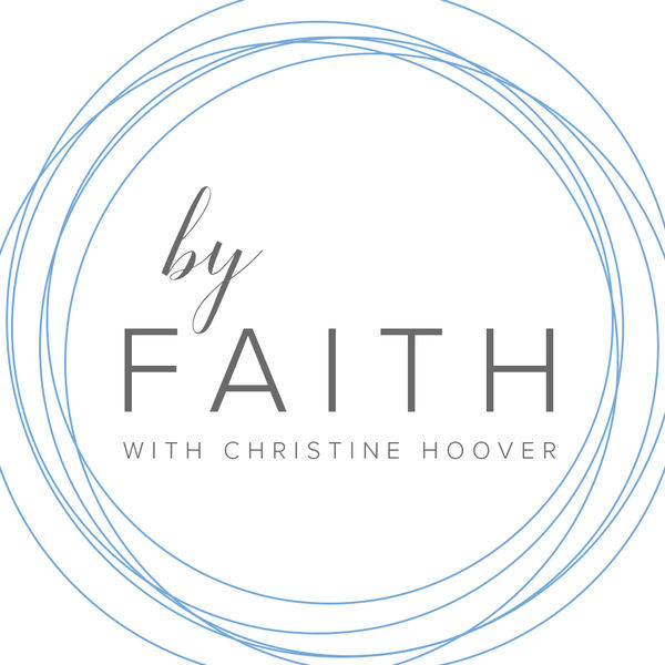 By Faith with Christine Hoover Podcast Artwork Image