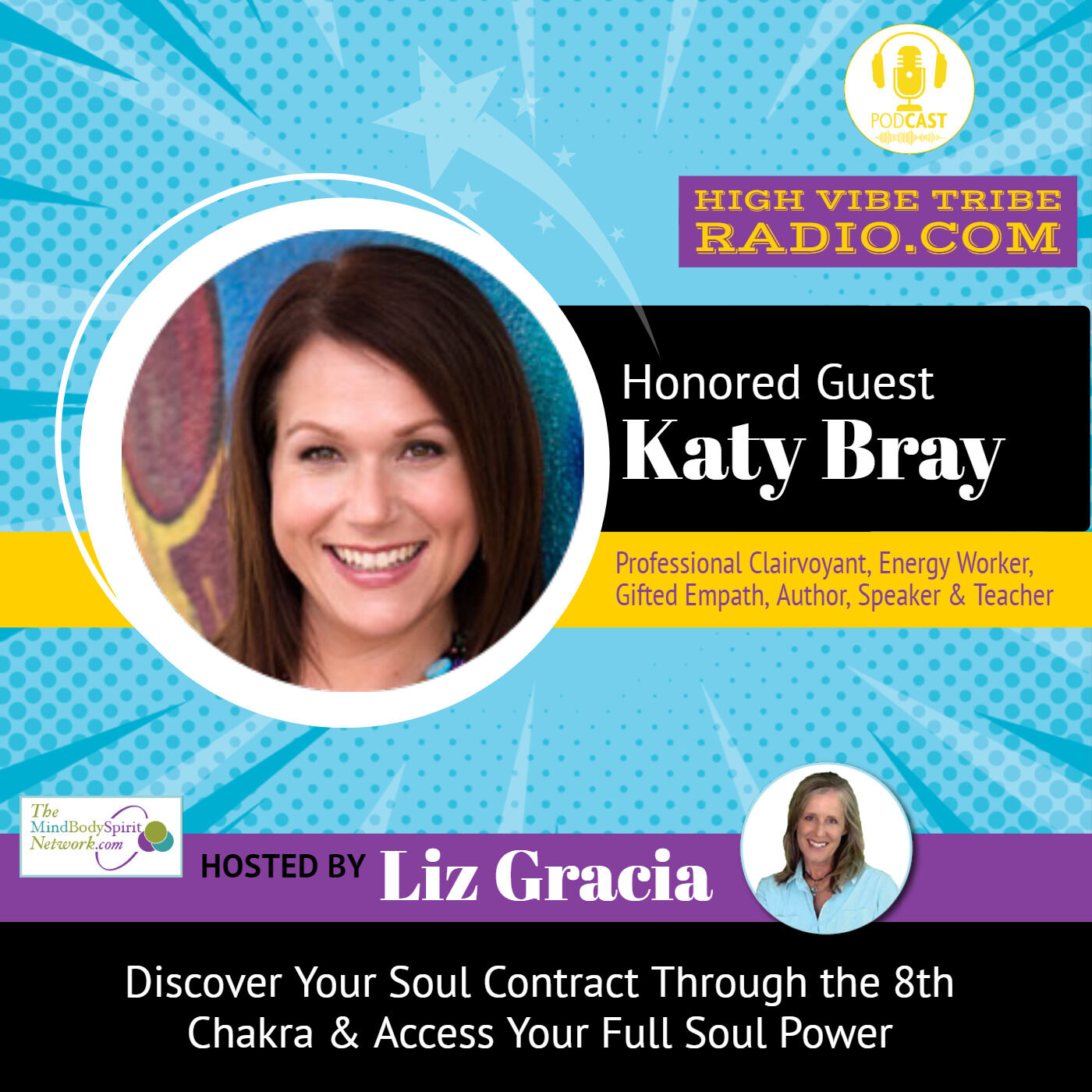Discover Your Soul Contracts Through the 8th Chakra Interview with Katy Bray