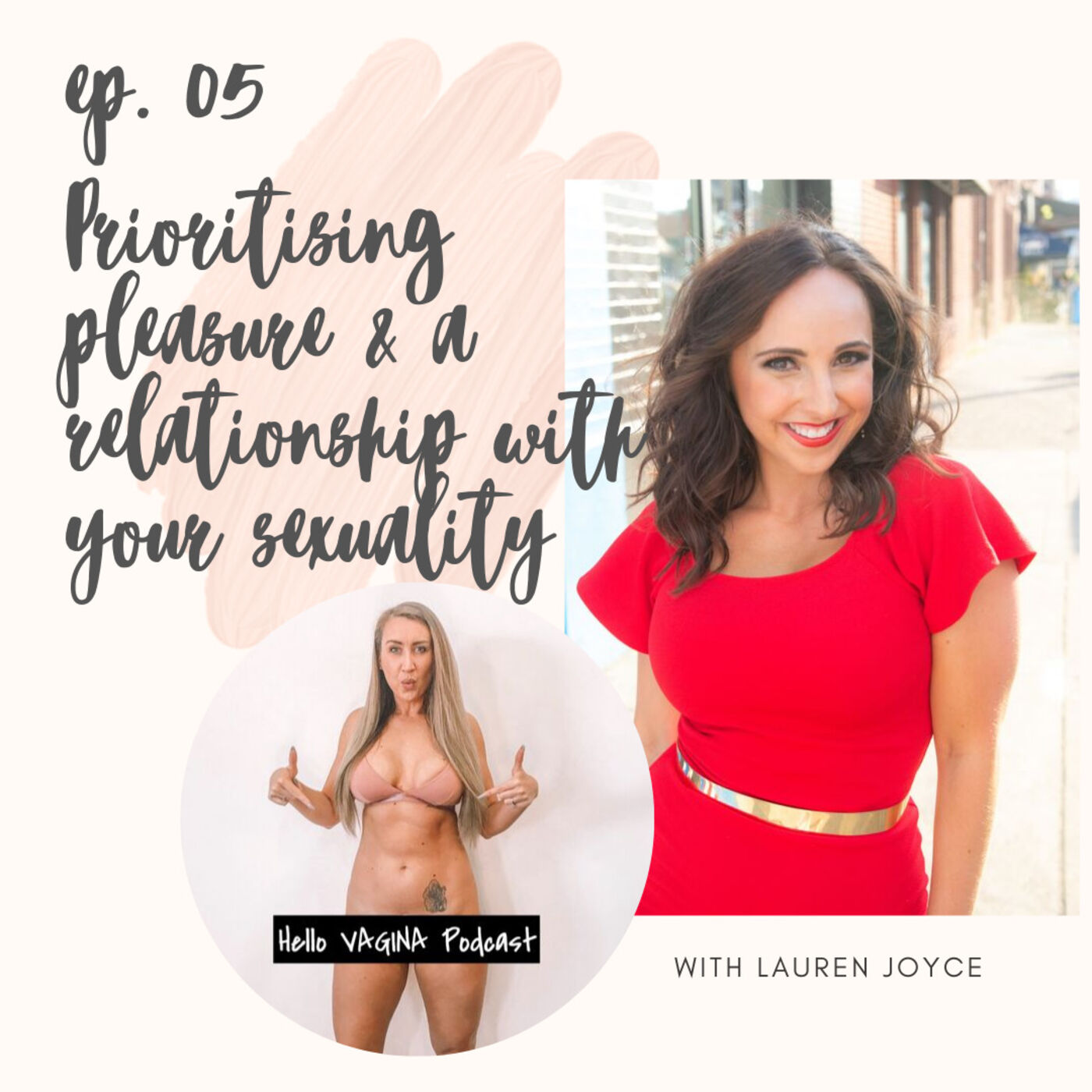 Ep 005 - Prioritising pleasure & a relationship with your sexuality with Lauren Joyce