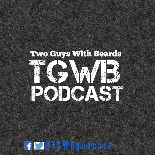 Two Guys With Beards  Podcast Artwork Image