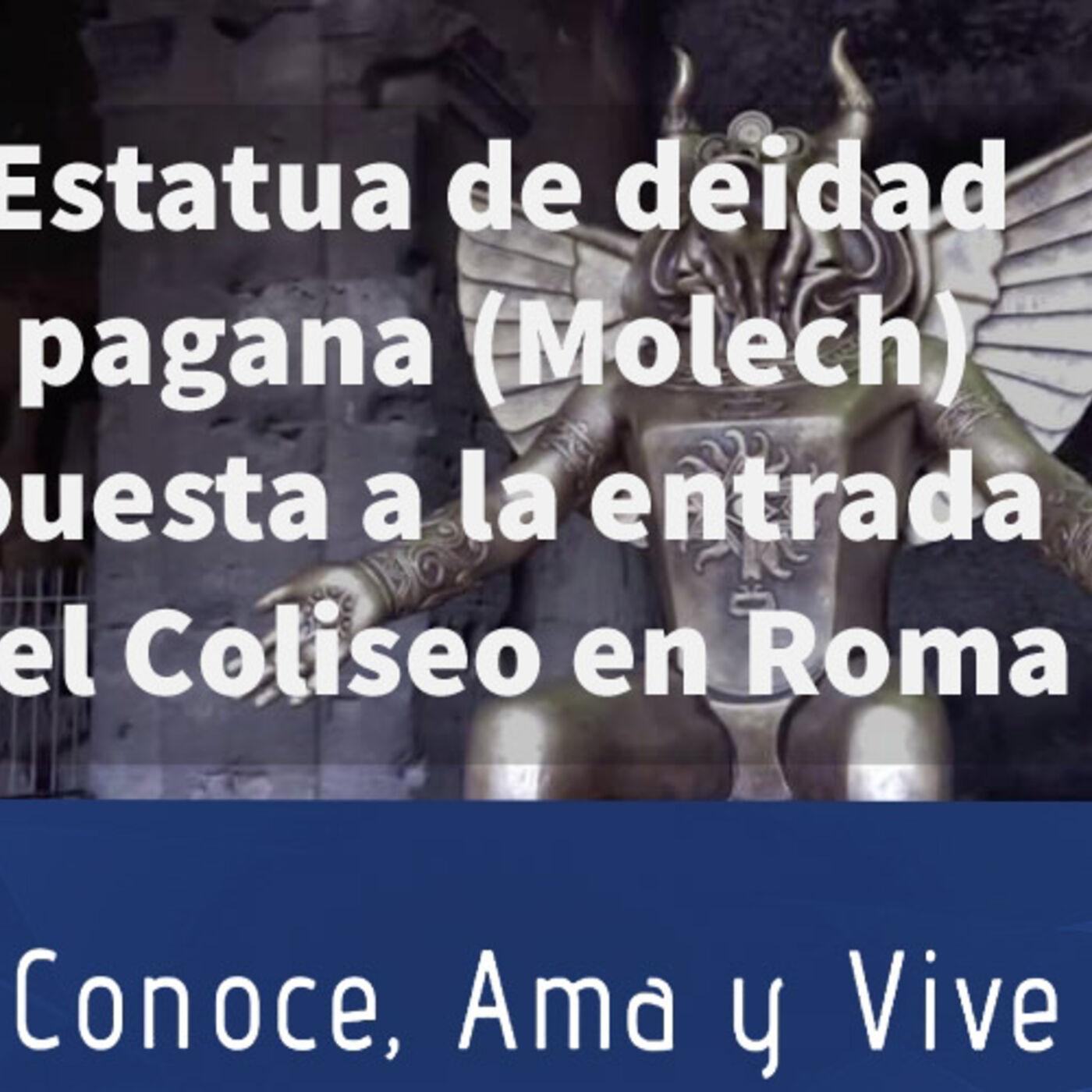Episodio 106: 🏛 Estatua de deidad pagana Molech en el Coliseo en Roma