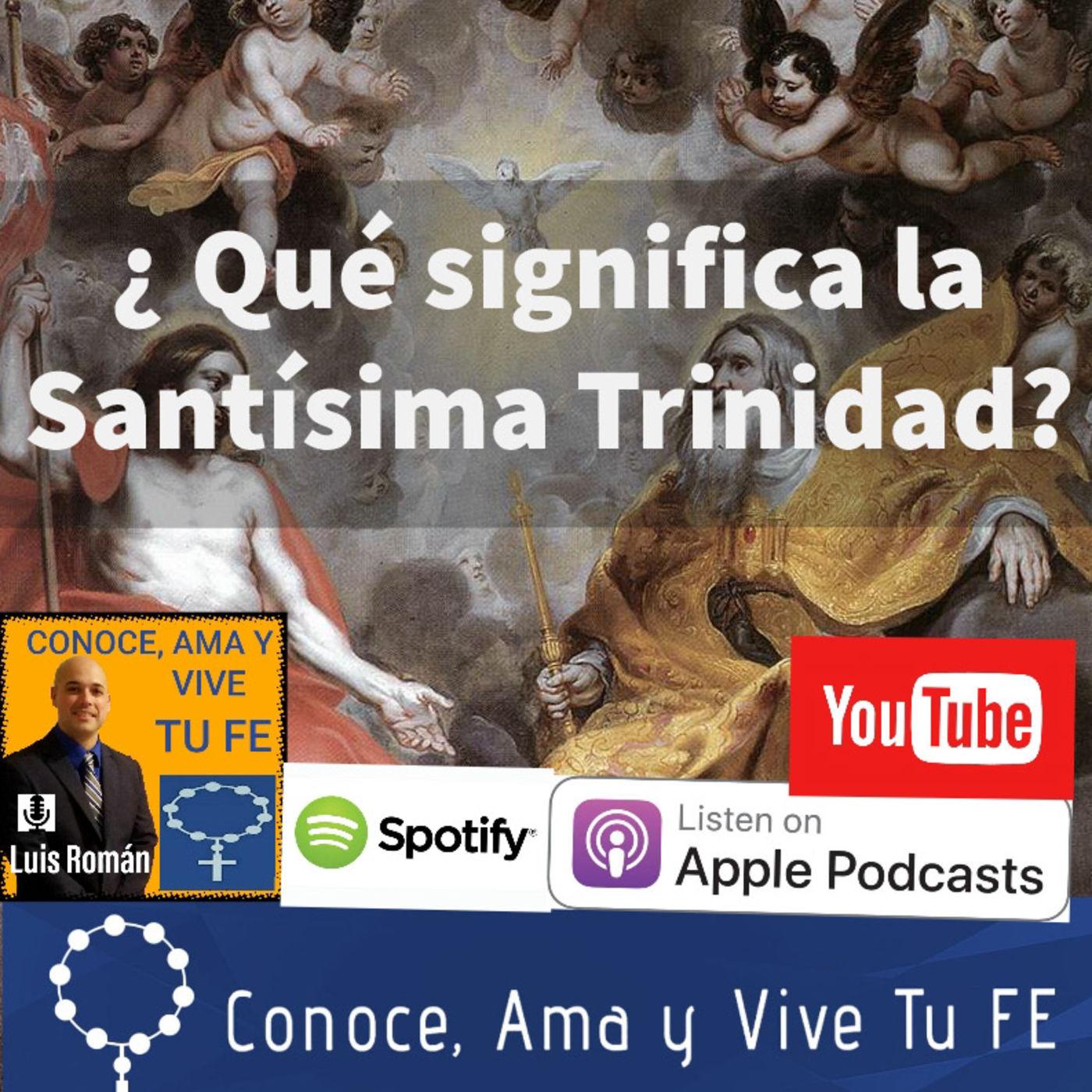 Episodio 51: ¿Qué significa la Santísima Trinidad?