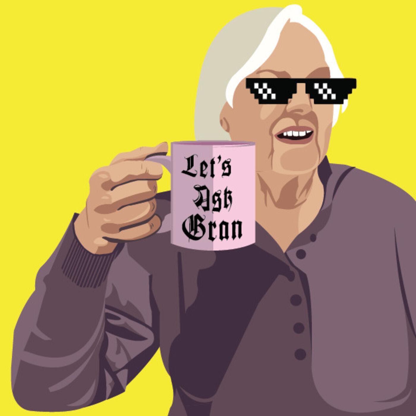 Let's Ask Gran