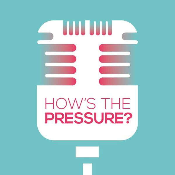 How's The Pressure? Podcast Artwork Image