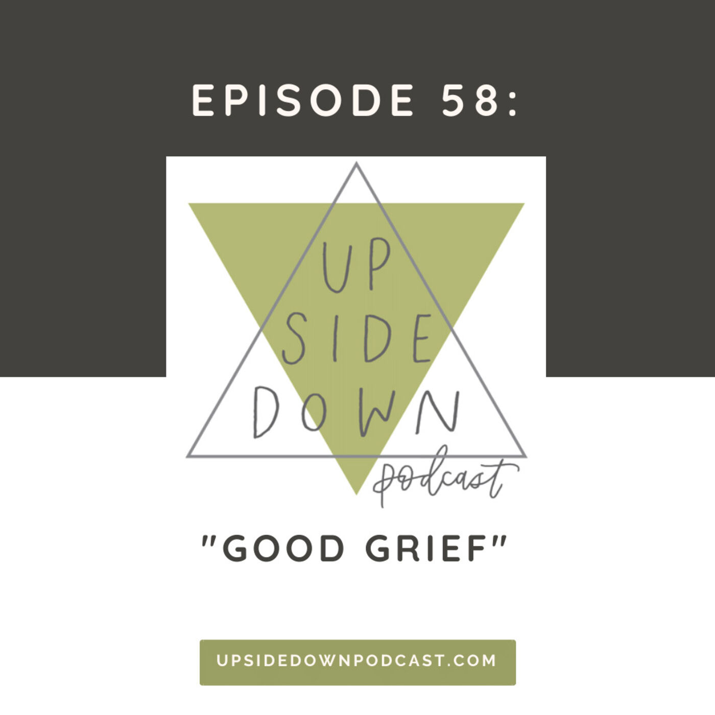Episode 58 - Good Grief: Leaning into the Now and Not Yet