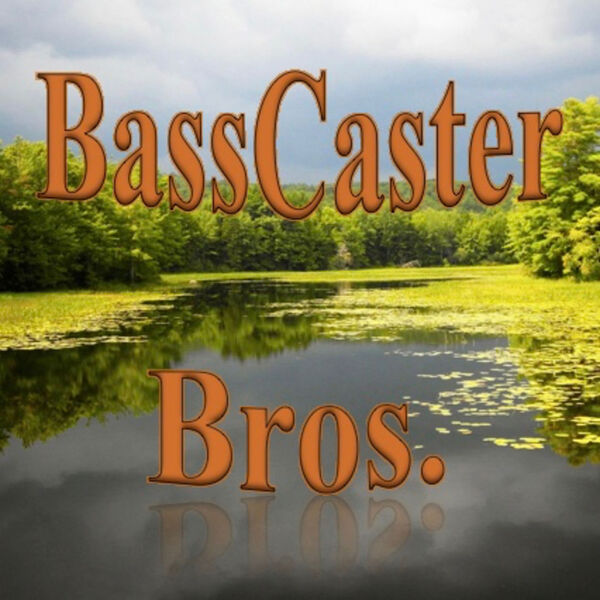 BassCaster Bros. A Bass Fishing Podcast Podcast Artwork Image