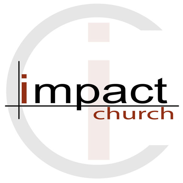 Impact Church weekly podcast Podcast Artwork Image
