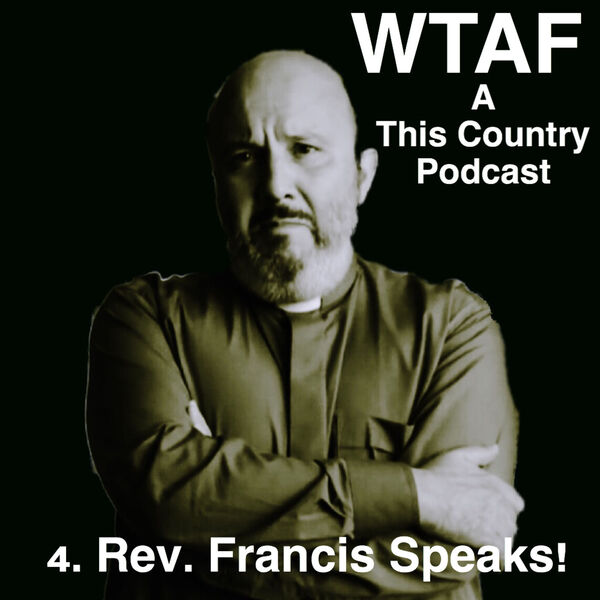 WTAF - A THIS COUNTRY PODCAST Podcast Artwork Image