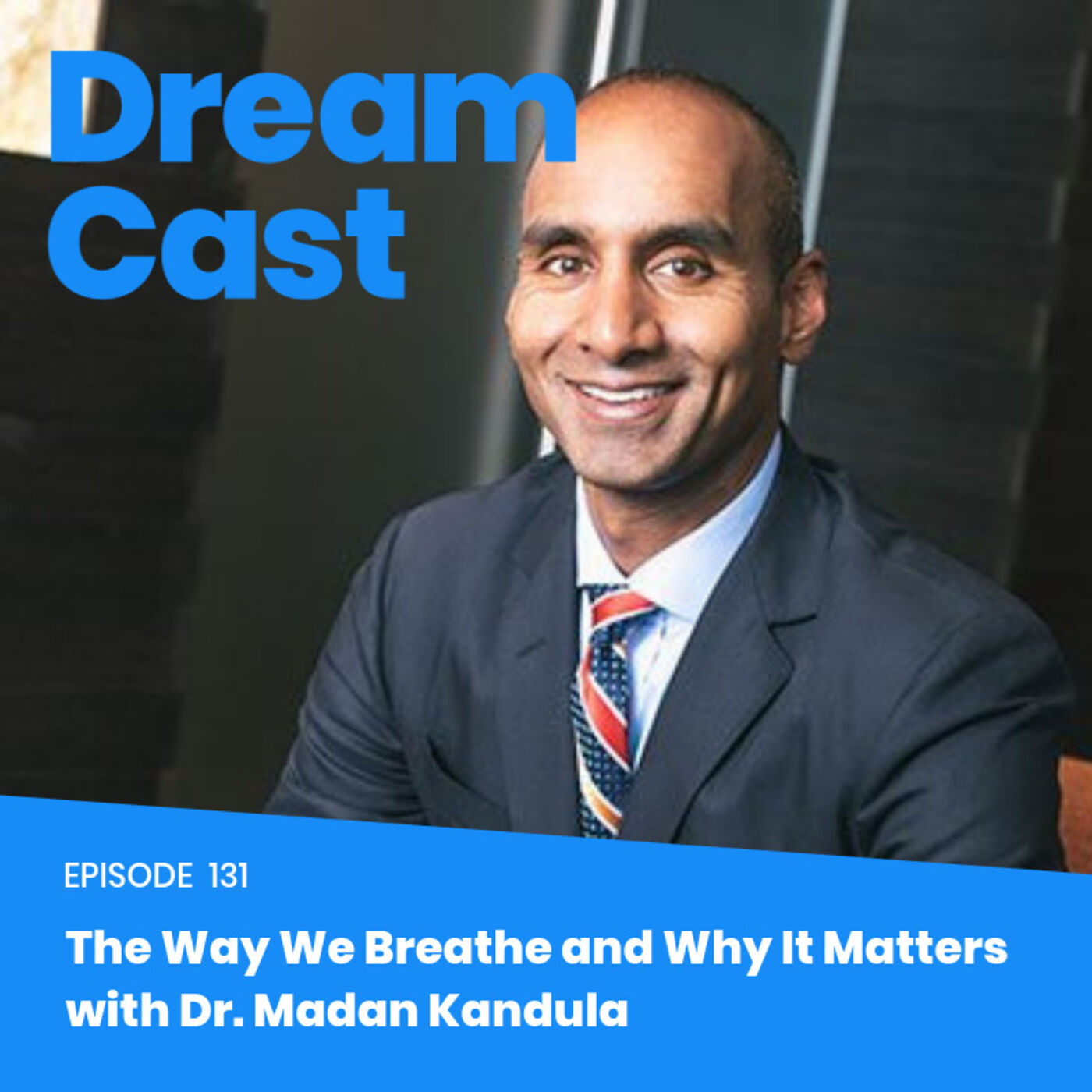 Episode 131 – The Way we Breathe and Why It Matters with Dr. Kandula