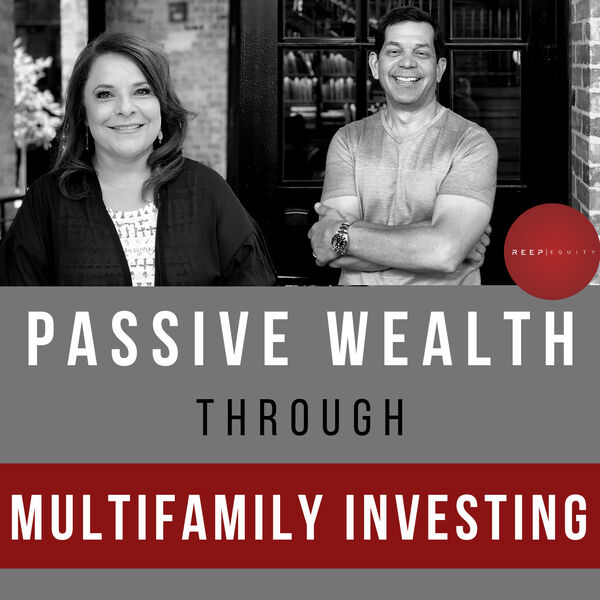 Passive Wealth Through Multifamily Investing  Podcast Artwork Image