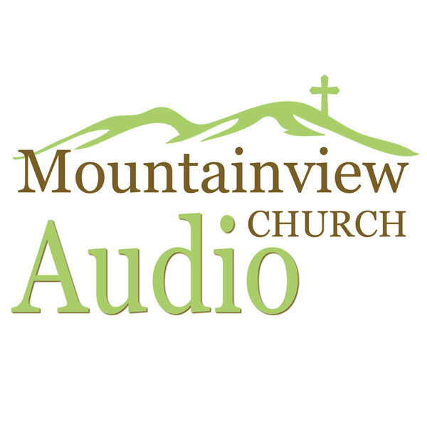 Mountainview Church Audio Podcast Artwork Image