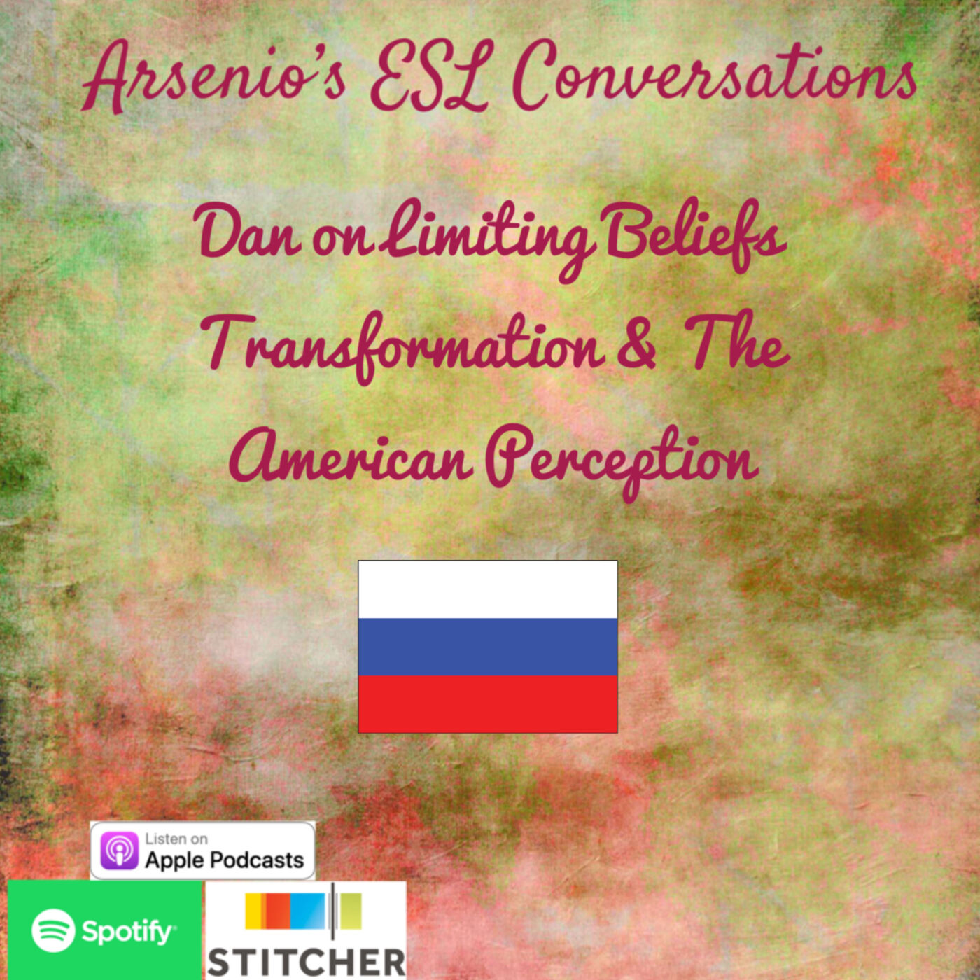 Arsenio's ESL Podcast: Dan of Russia on Limiting Beliefs and Transformation