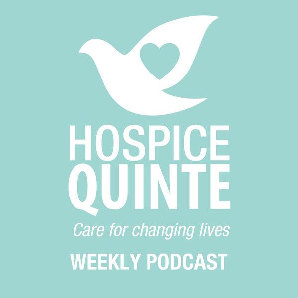 Hospice Quinte: Changing Lives Podcast Podcast Artwork Image