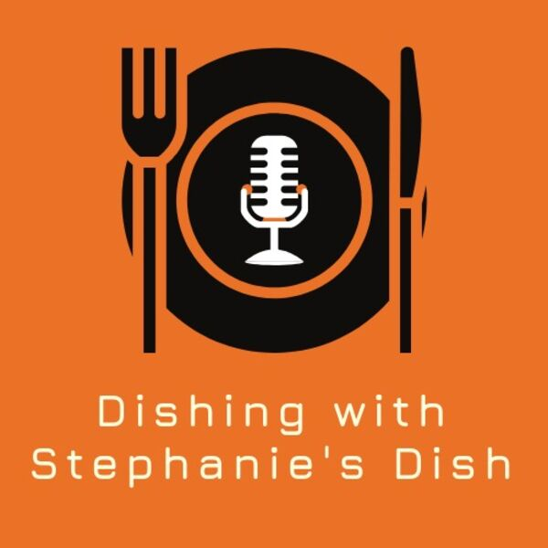 Dishing with Stephanie's Dish Podcast Artwork Image