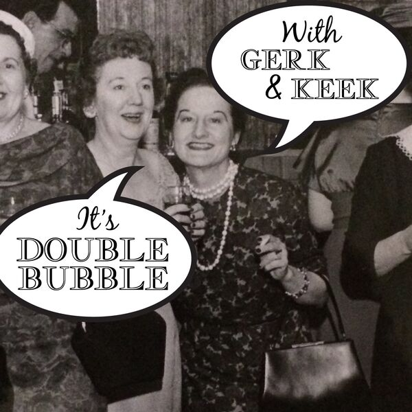 Double Bubble with Gerk and Keek Podcast Artwork Image