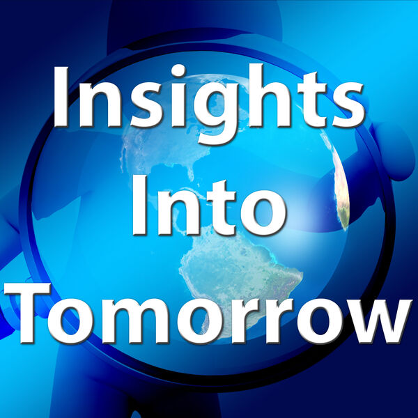 Insights Into Tomorrow Podcast Artwork Image
