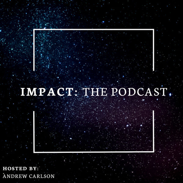 Impact: The Podcast Podcast Artwork Image