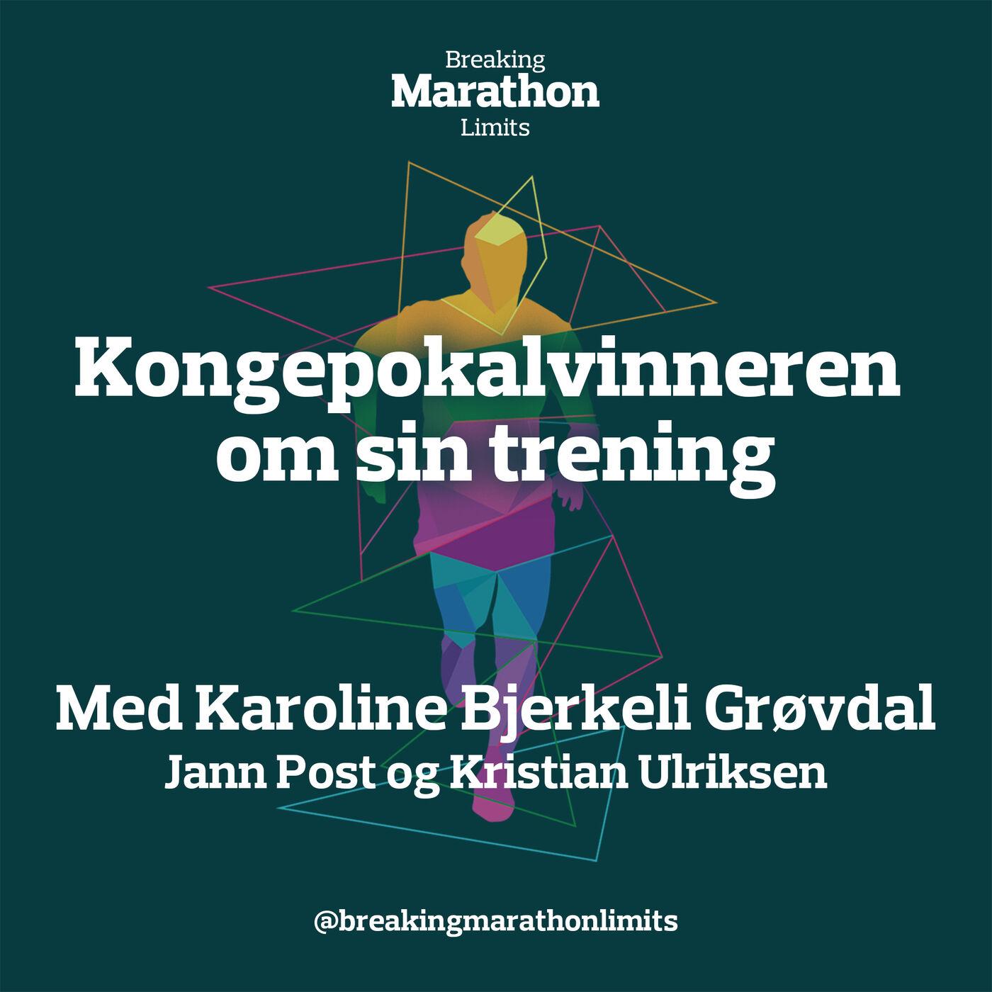 Kongepokalvinneren om sin trening |Karoline Bjerkeli Grøvdal
