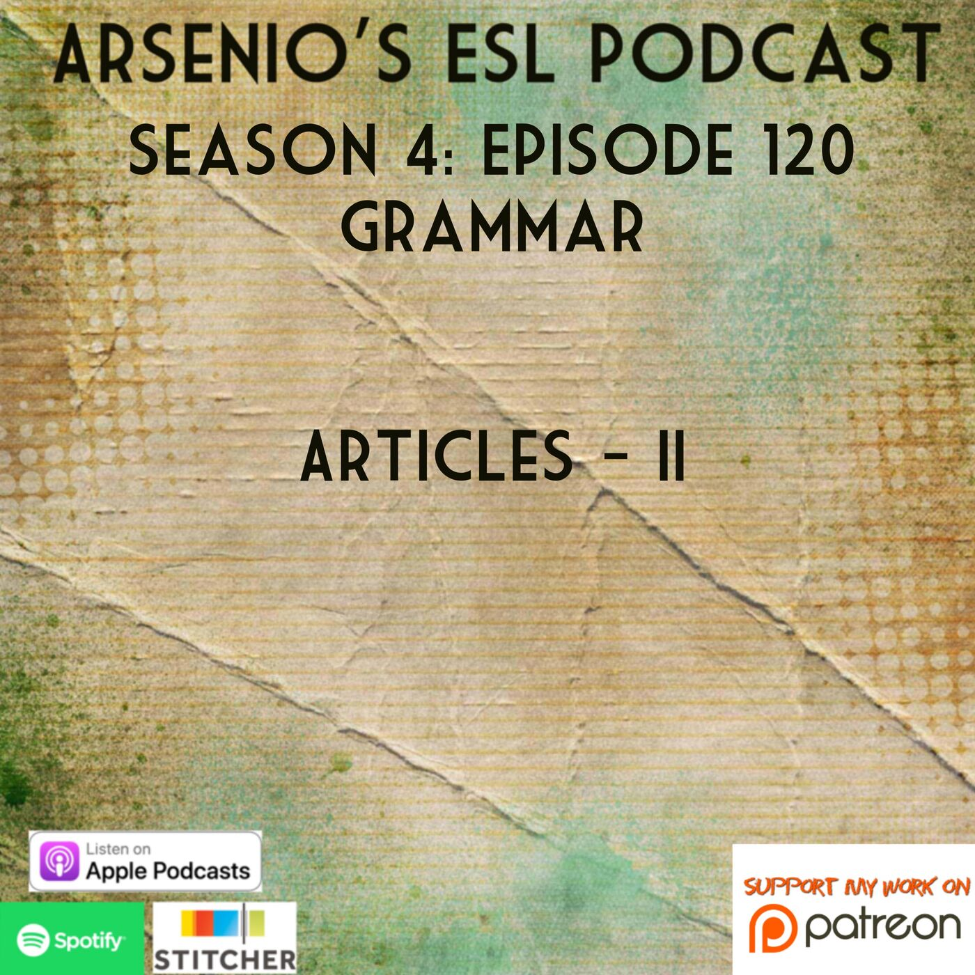 Arsenio's ESL Podcast: Season 4 - Episode 120 - Grammar - Articles II