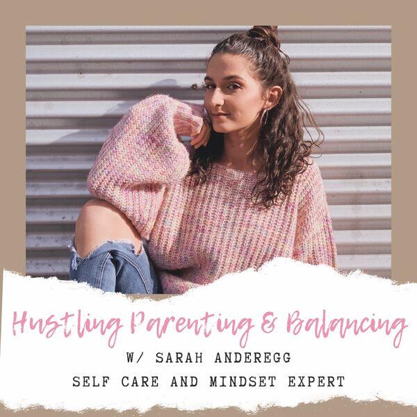 Hustling, Parenting, Balancing Podcast Artwork Image