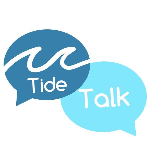 Tide Talk Podcast Podcast Artwork Image