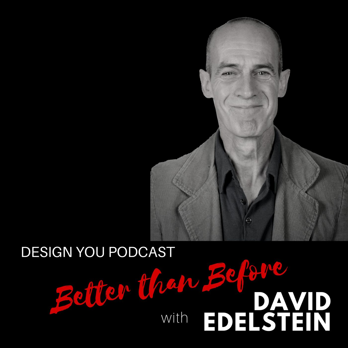 EP 040 – Better than Before with Dave Edelstein