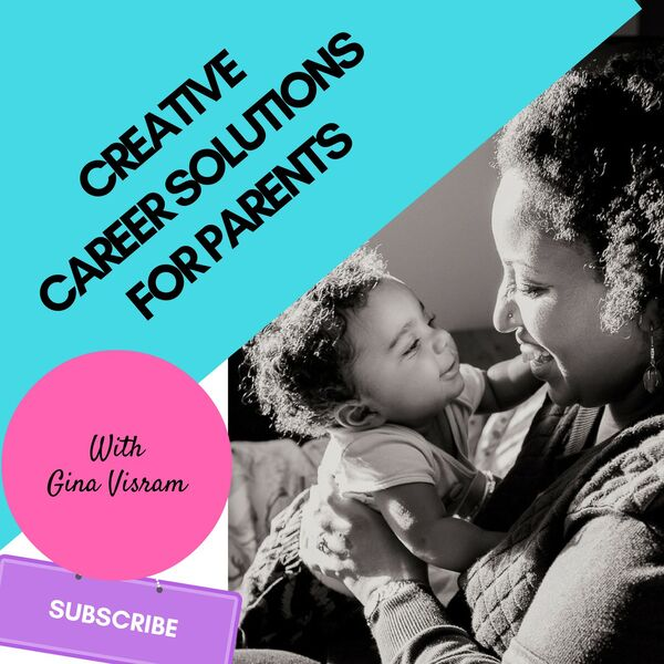 Creative Career Solutions for Parents Podcast Artwork Image