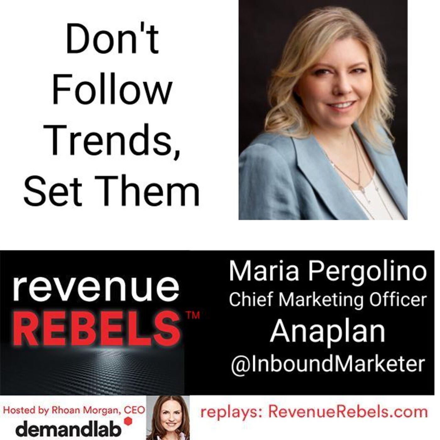 Don't Follow Trends, Set Them