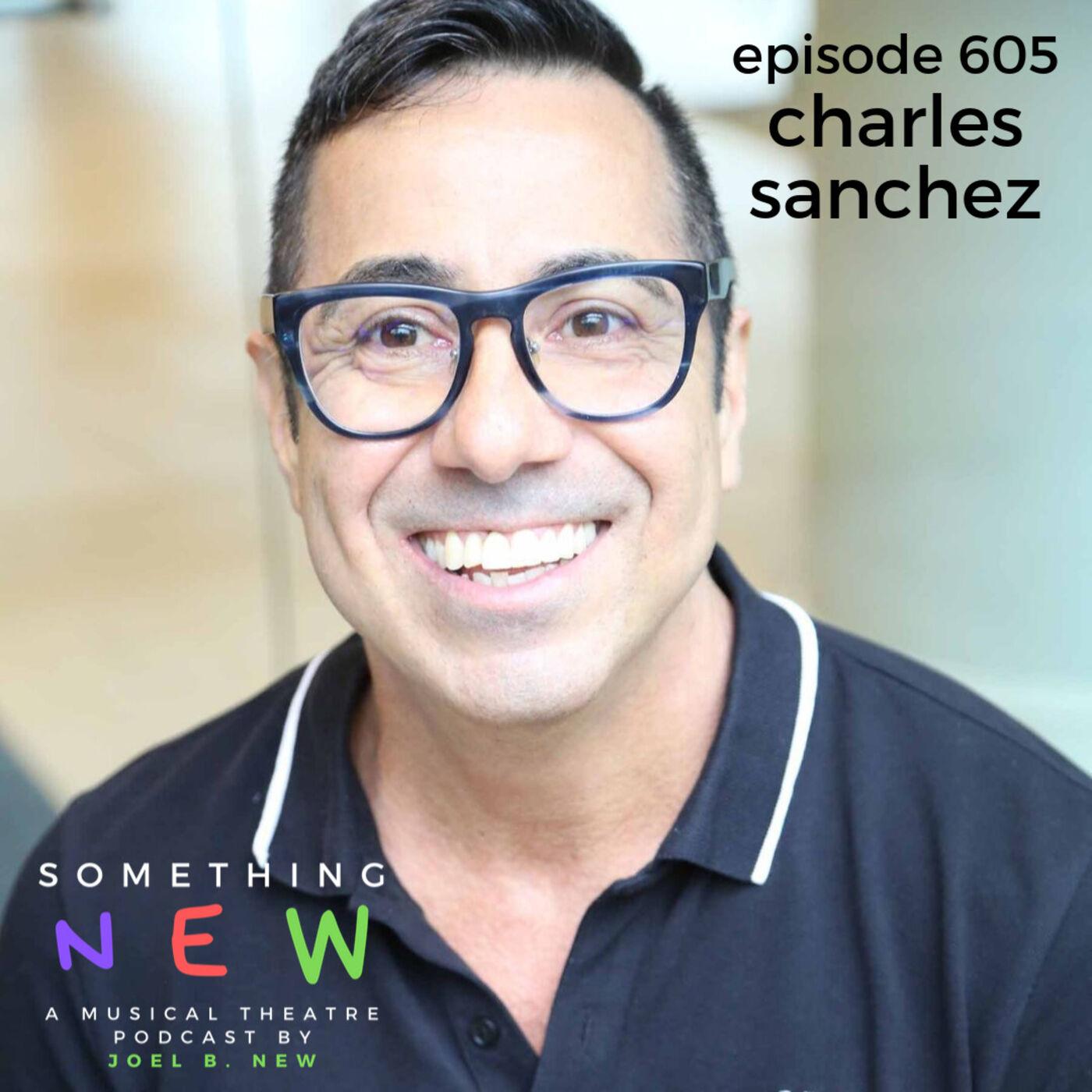 Episode 605 -- Charles Sanchez: Unleashed!