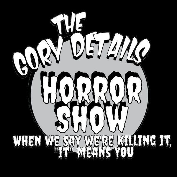 The Gory Details Horror Show Podcast Artwork Image