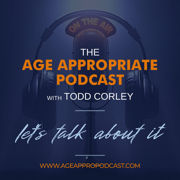 Age Appropriate: A Podcast for the Ages  Podcast Artwork Image