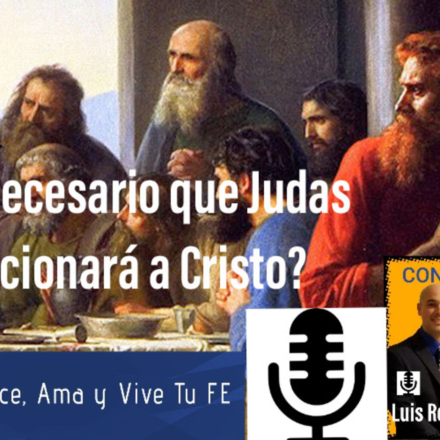 Episodio 33: ¿ Era necesario que Judas traicionará a Cristo?