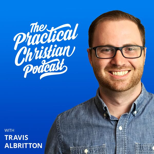 The Practical Christian Podcast Podcast Artwork Image