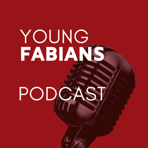 The Young Fabian Podcast Podcast Artwork Image