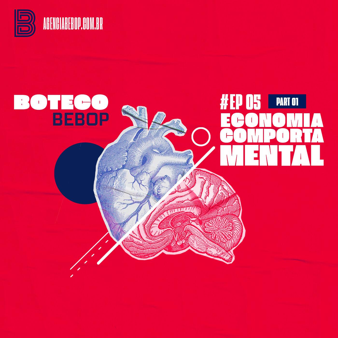 #EP 05 - Boteco Bebop | Economia Comportamental - Part 1
