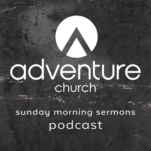 Adventure Church Podcast Podcast Artwork Image