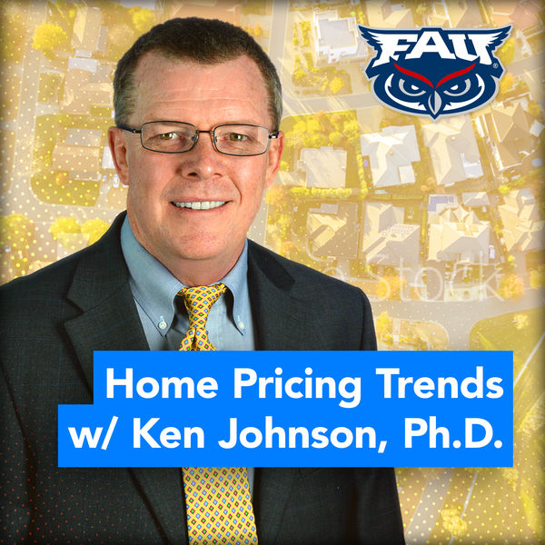 Home Pricing Trends with Ken H. Johnson, Ph.D. Podcast Artwork Image