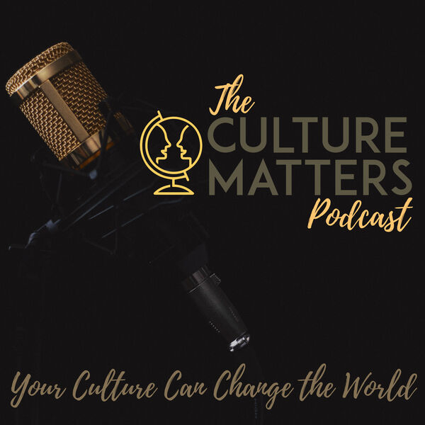 The Culture Matters Podcast Podcast Artwork Image