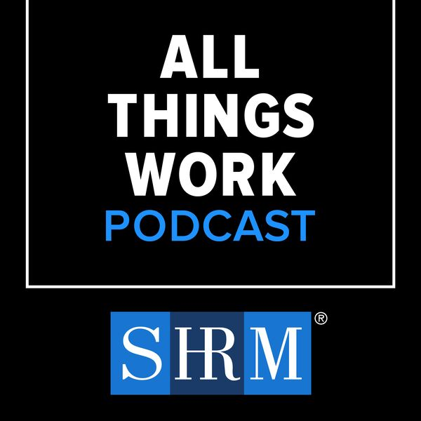 All Things Work From SHRM Podcast Artwork Image