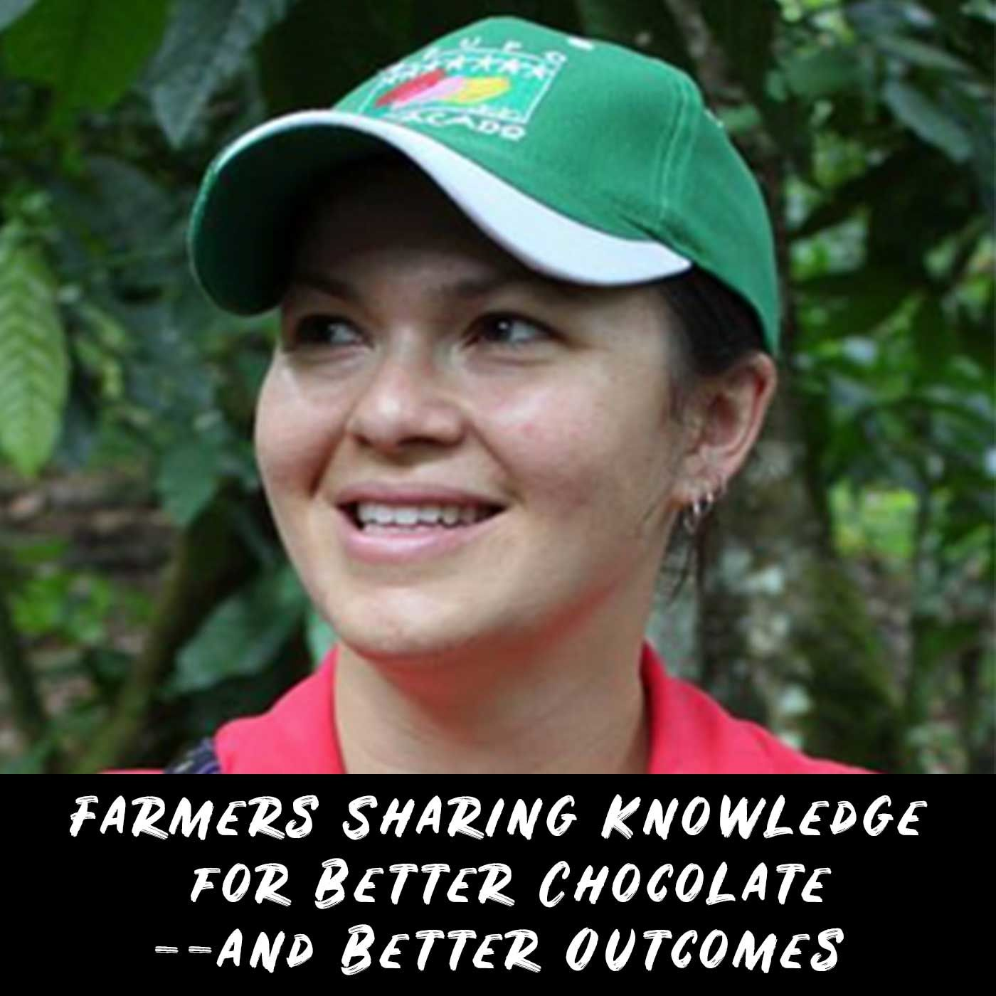 Farmers Sharing Knowledge for Better Chocolate -- and Better Outcomes