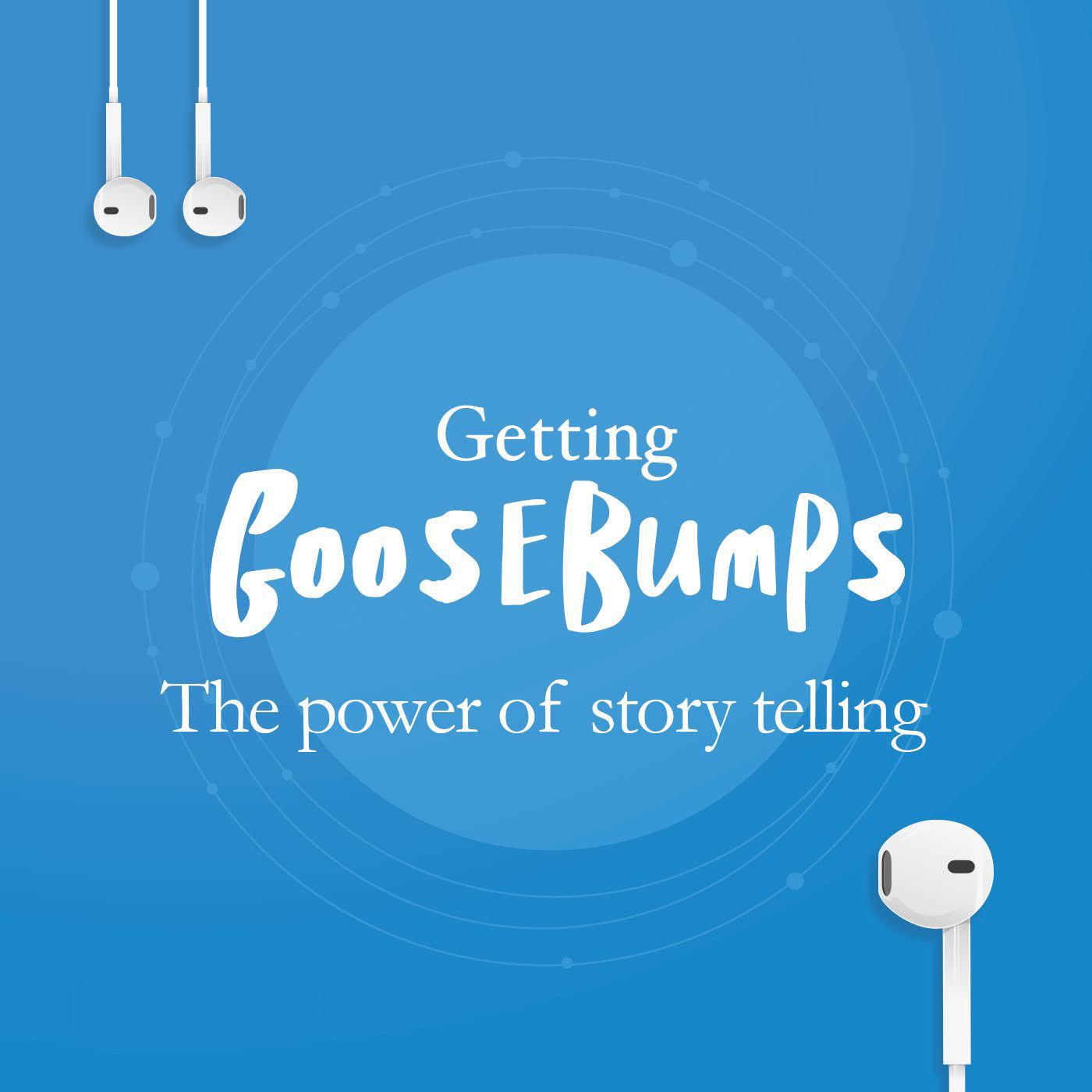 Getting Goosebumps: The Power of Storytelling