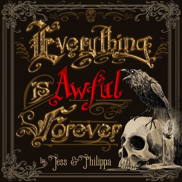 Everything Is Awful Forever Podcast Artwork Image