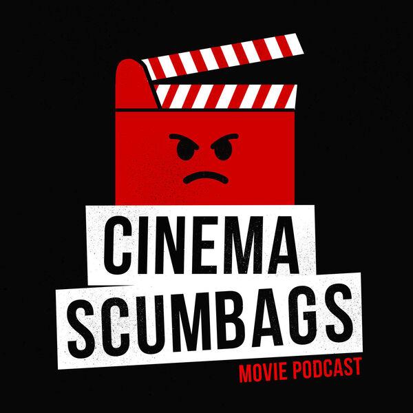Cinema Scumbags Movie Podcast Podcast Artwork Image