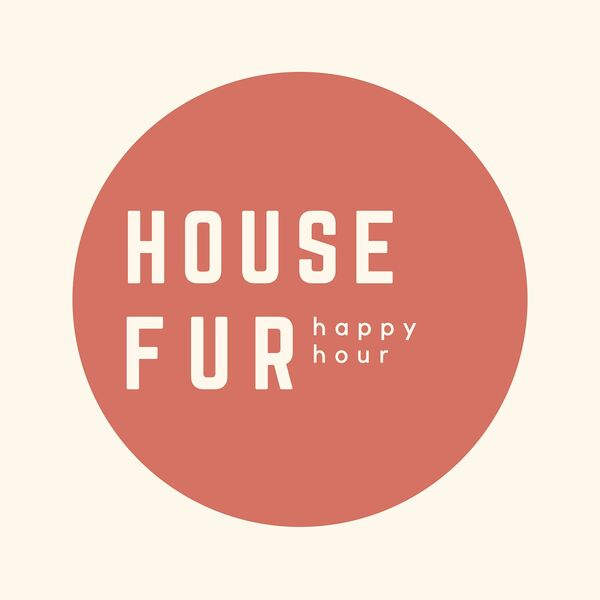 House Fur Happy Hour Podcast Artwork Image