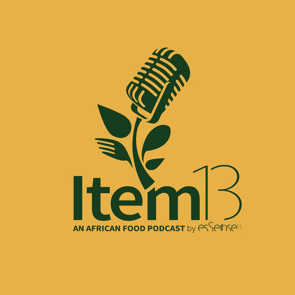 Item 13: An African Food Podcast  Podcast Artwork Image
