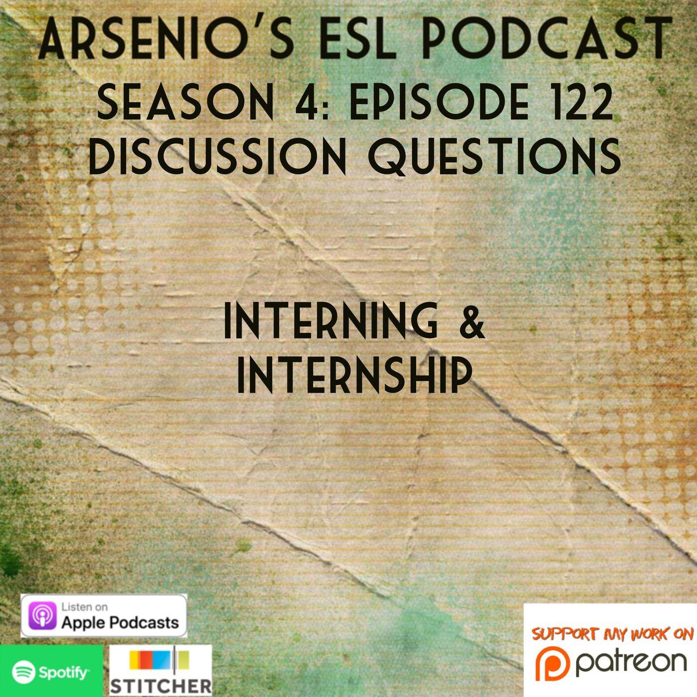 Arsenio's ESL Podcast: Season 4 - Episode 122 - Developing Speaking - Interning & Internships