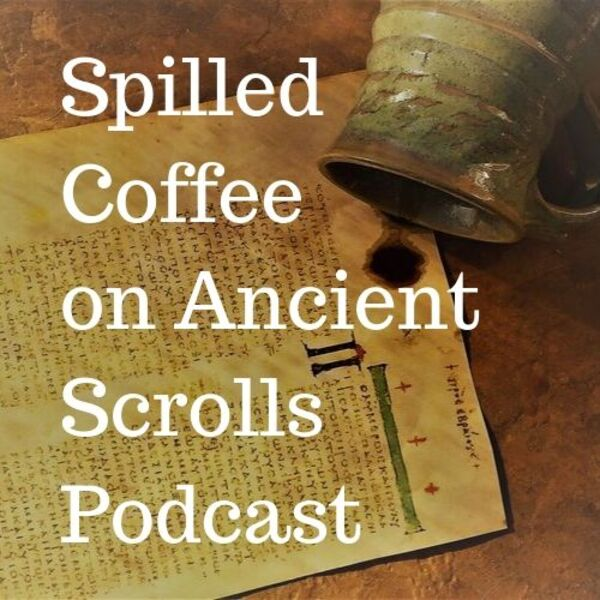 Spilled Coffee on Ancient Scrolls Podcast Podcast Artwork Image