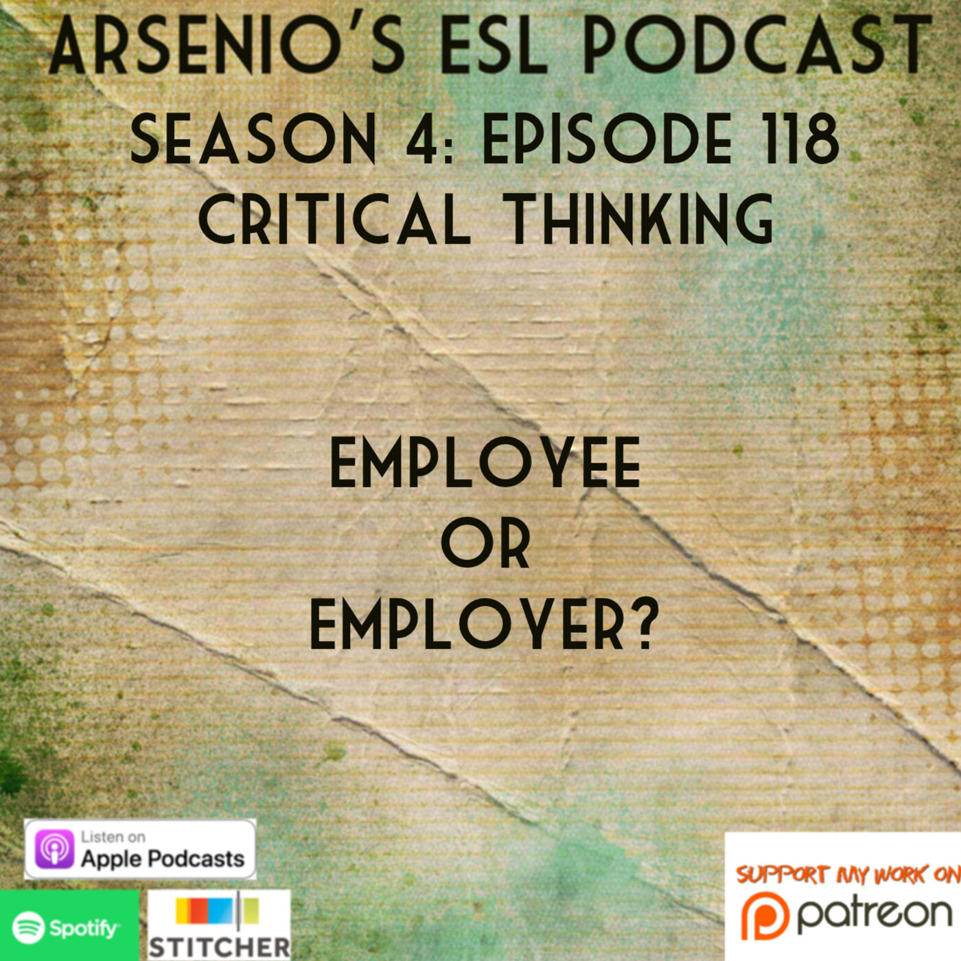 Arsenio's ESL Podcast: Season 4 - Episode 118 - Critical Thinking - Employee vs. Employer