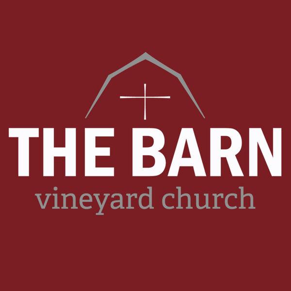The Barn Vineyard Church Teachings Podcast Artwork Image